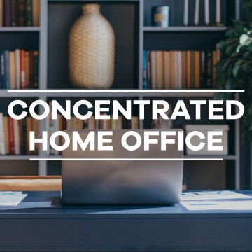 Concentrated Home Office