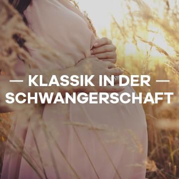 Klassik in der Schwangerschaft